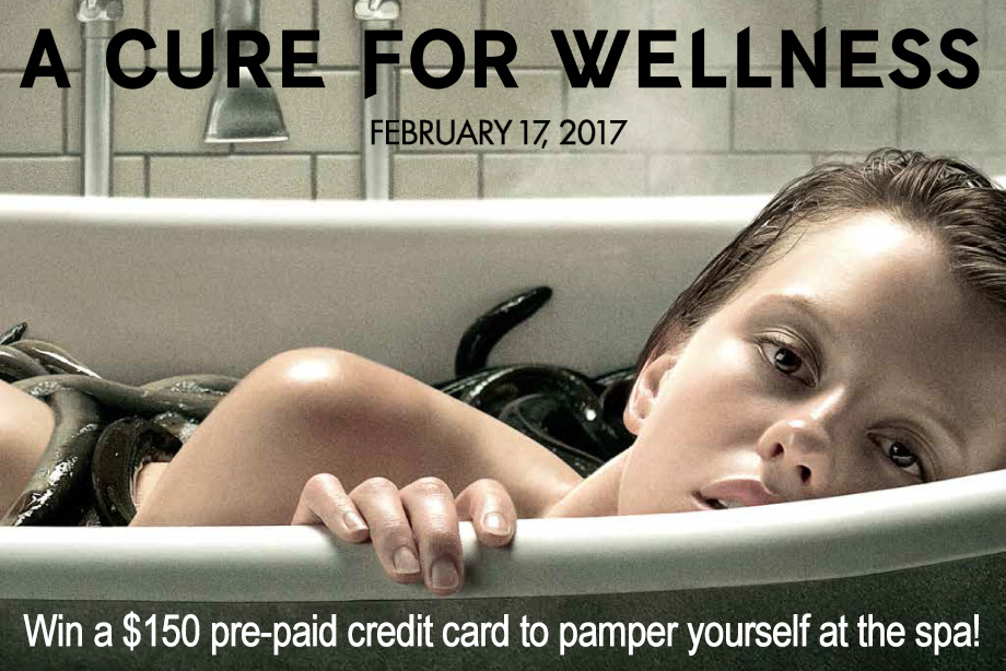 'A Cure for Wellness' - Win a $150 pre-paid credit card