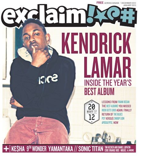 Kendrick Lamar, Ke$ha, Emeralds, Yamantaka // Sonic Titan, Tim Hecker & Daniel Lopatin, and More Fill Exclaim!'s Winter Issue