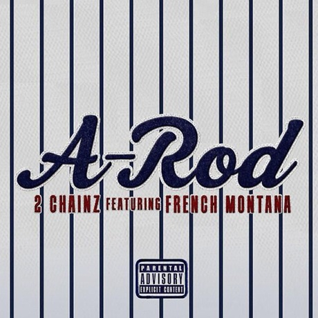 "2 Chainz ""A-Rod"" (ft. French Montana)"