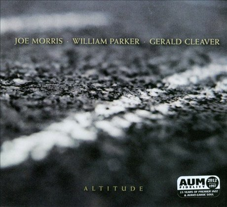 Joe Morris/William Parker/Gerald Cleaver Altitude