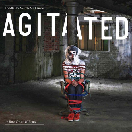 Toddla T Watch Me Dance: Agitated by Ross Orton & Pipes