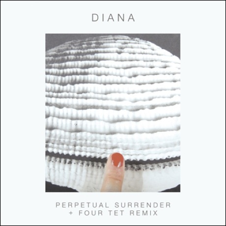 DIANA 'Perpetual Surrender' (Four Tet remix)