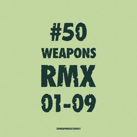 Various 50WEAPONS RMX 01-09