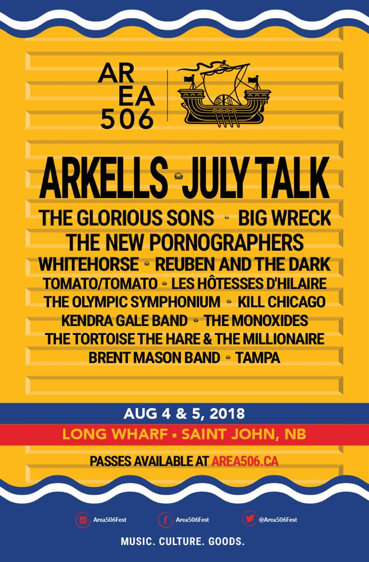 Area 506 Festival Gets Arkells, July Talk, New Pornographers for 2018 Edition