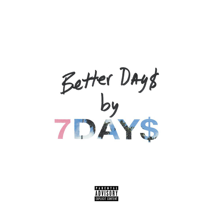 7Day$ Better Day$