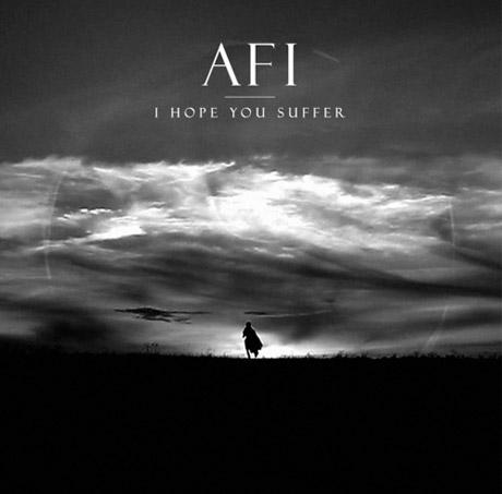 AFI 'I Hope You Suffer'