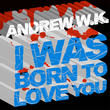 "Andrew W.K. ""I Was Born to Love You"" (Freddie Mercury cover)"
