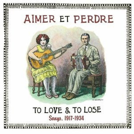 Various Aimer et Perdre: To Love & To Lose Songs, 1917-1934
