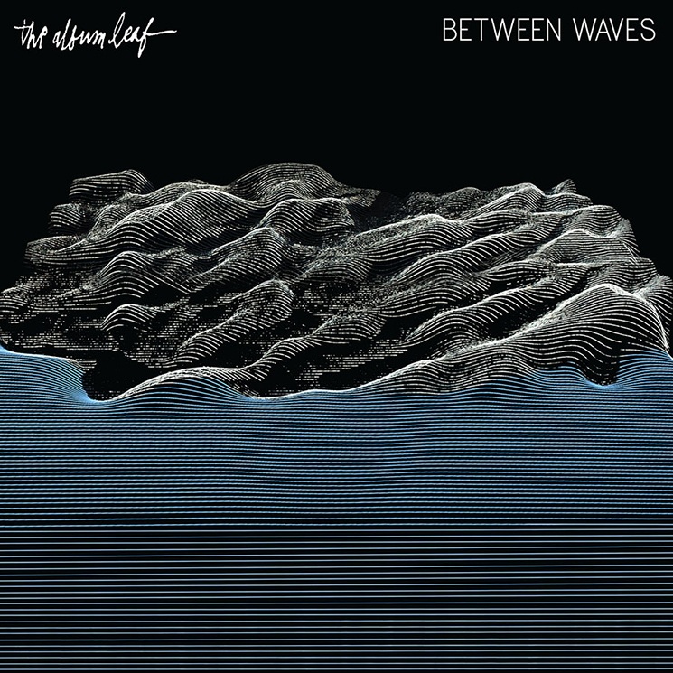 The Album Leaf Between Waves