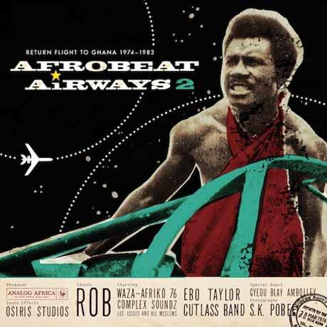 Various Afrobeat Airways 2: Return Flight to Ghana 1974-1983