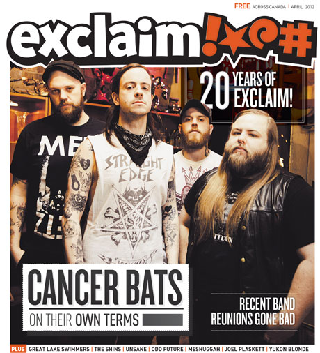 Check Out Cancer Bats, Joel Plaskett, Cannibal Corpse, Great Lake Swimmers and More in Our April Issue