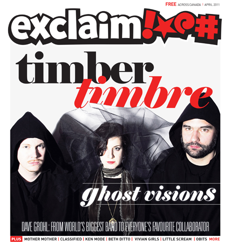 Exclaim!'s April Issue Hits the Streets with Timber Timbre, Dave Grohl, Mother Mother, KEN Mode