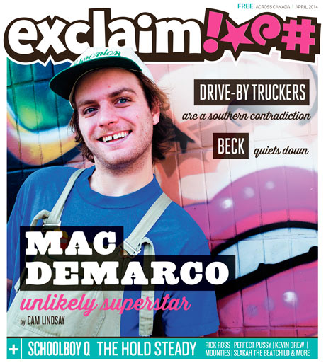 Mac DeMarco, Drive-By Truckers, Kevin Drew, Schoolboy Q, Beck Fill Exclaim!'s April Issue