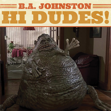 B.A. Johnston Returns with 'Hi Dudes!'