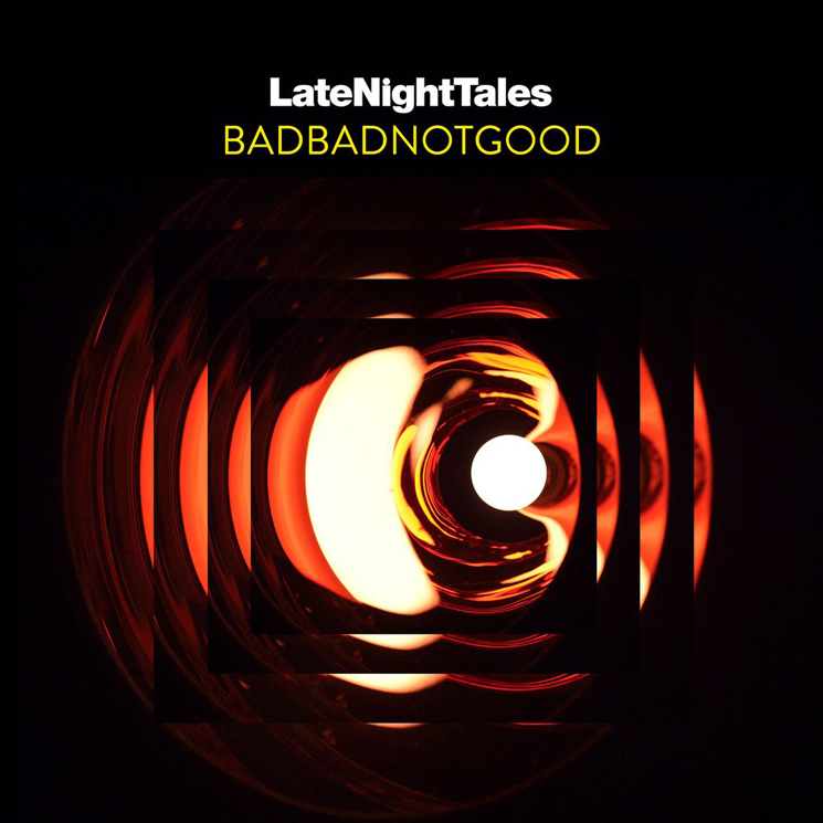 BADBADNOTGOOD Curate 'LateNightTales' Mix