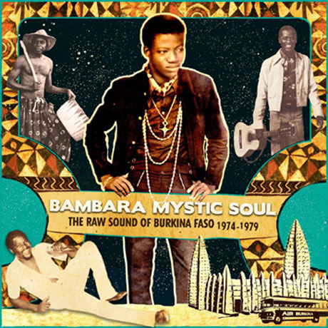 Various Bambara Mystic Soul: The Raw Sound Of Burkina Faso 1974 to 1979