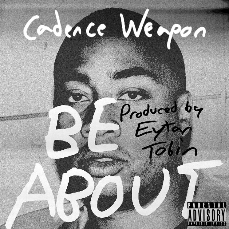 Cadence Weapon 'Be About'