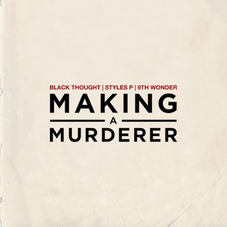Black Thought 'Making a Murderer' (ft. Styles P) (prod. 9th Wonder)