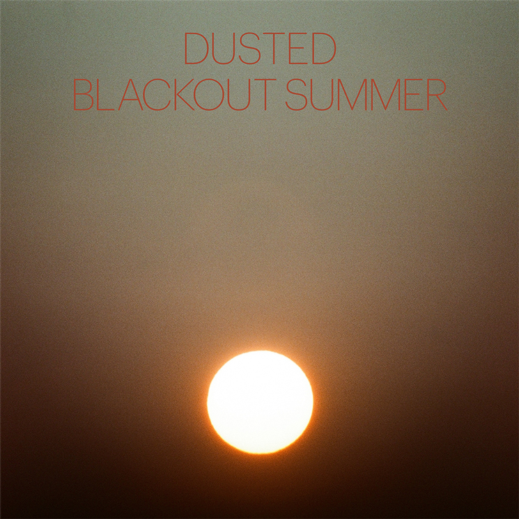 Dusted 'Blackout Summer' (album stream)