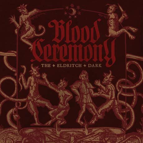 Blood Ceremony The Eldritch Dark