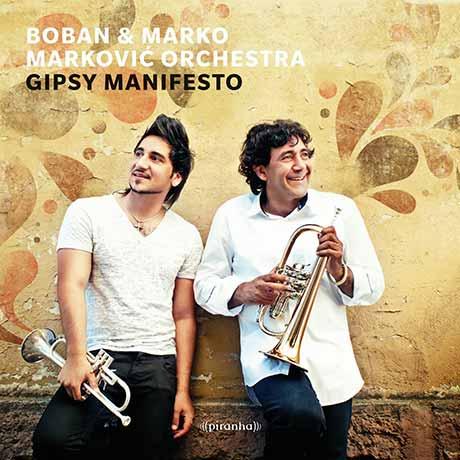 Boban I Marko Marcovic Orkestar Gipsy Manifesto