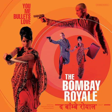 Bombay Royale You Me Bullets Love