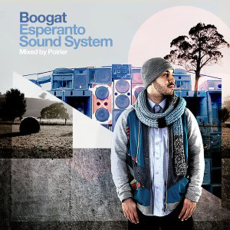 Boogat <i>Esperanto Sound System</i> (Mixed by Poirier)