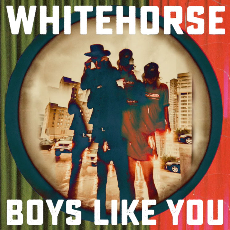 "Whitehorse ""Boys Like You"""