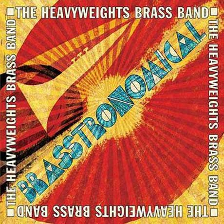 The Heavyweights Brass Band Brasstronomical