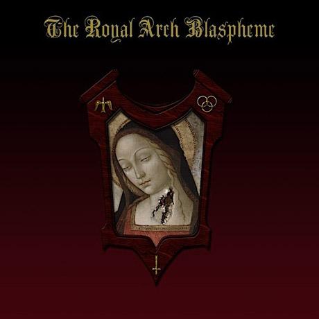 The Royal Arch Blaspheme II