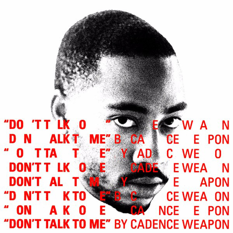 Cadence Weapon 'Don't Talk to Me' (prod. by FrancisGotHeat)