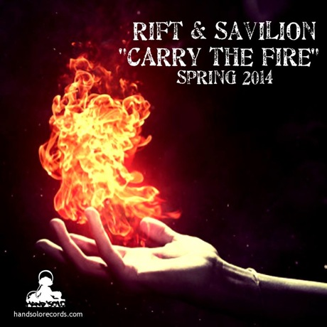 "Rift & Savilion ""Carry the Fire"""
