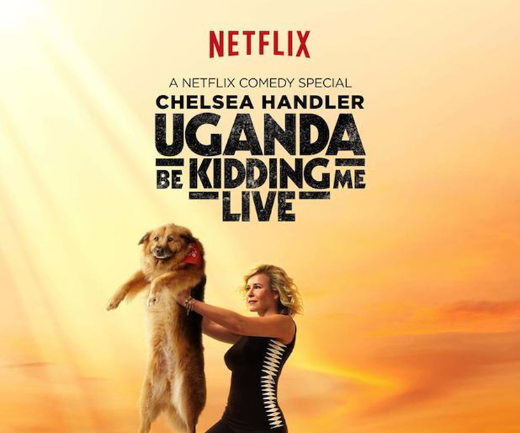 Chelsea Handler Uganda Be Kidding Me: Live