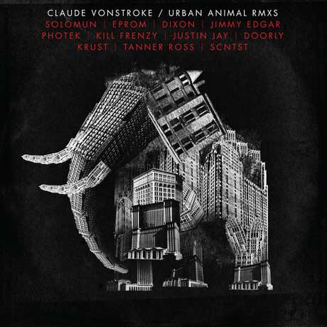Claude VonStroke Urban Animal RMXS