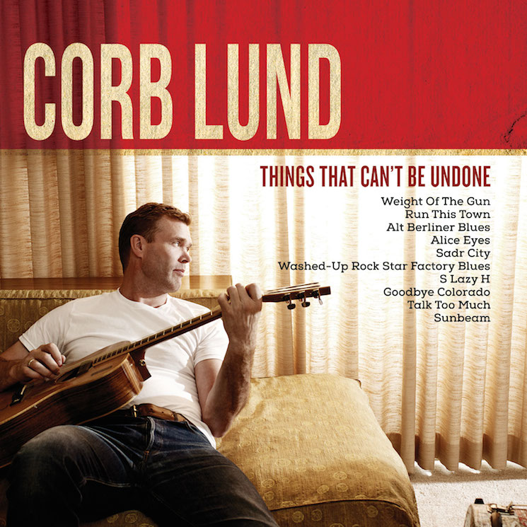 Corb Lund 'Things That Can't Be Undone' (album stream)