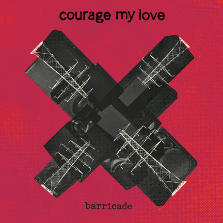 "Courage My Love ""Barricade"""