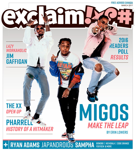 ​Migos, Ryan Adams, Pharrell and Our Readers Poll Results Fill Exclaim!'s March Issue