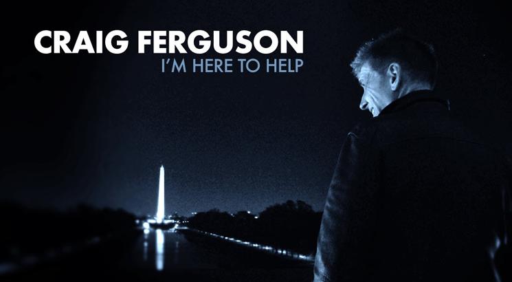 Craig Ferguson I'm Here to Help