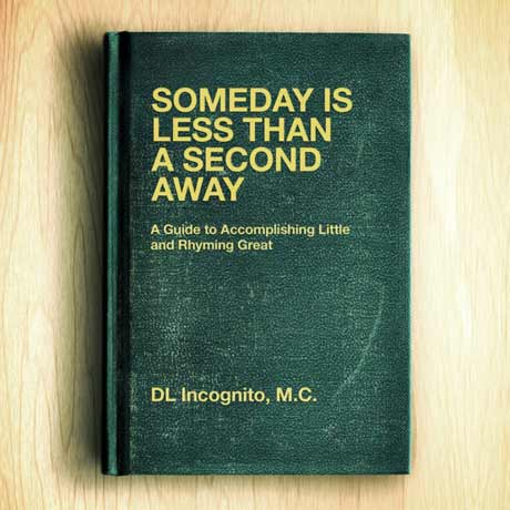DL Incognito Someday is Less than a Second Away