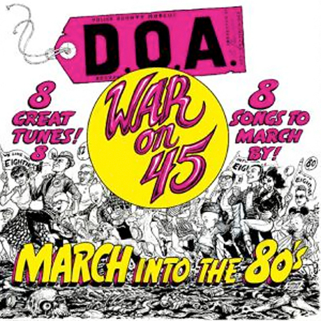 D.O.A. Prep 30th Anniversary Vinyl Repress of 'War on 45' and New Live Album