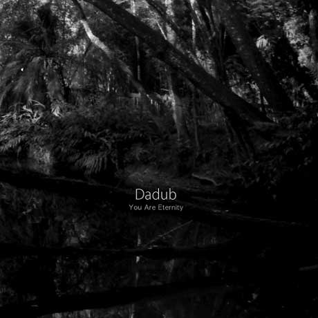 Dadub You Are Eternity