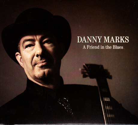Danny Marks A Friend in the Blues