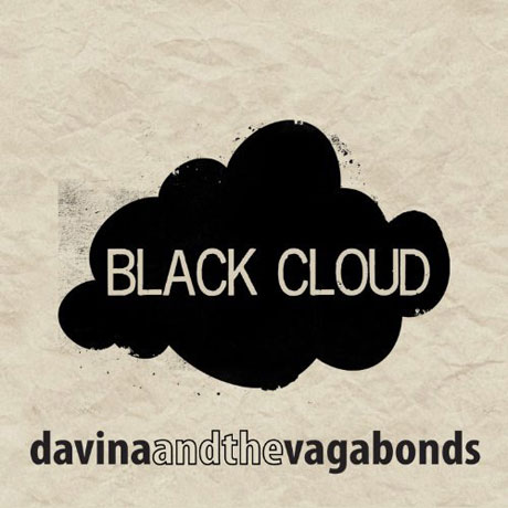 Davina and the Vagabonds Black Cloud