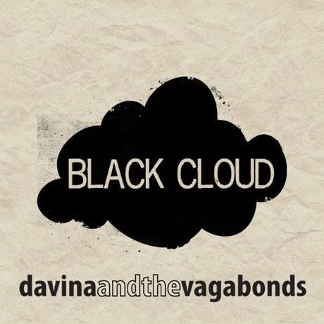 Davina and the Vagabonds Black Cloud