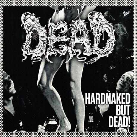 Dead Hardnaked... but Dead