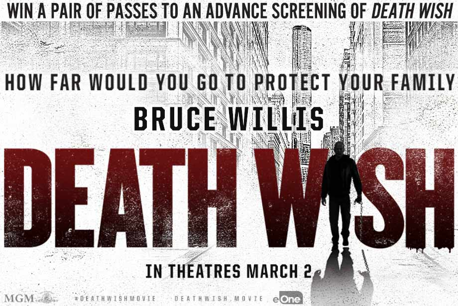 'Death Wish' - Win advance screening passes for Bruce Willis' revenge thriller