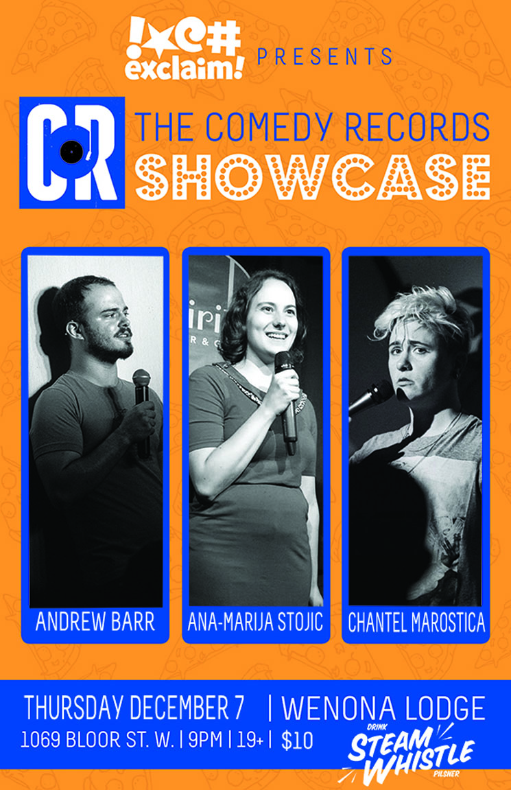 Andrew Barr, Ana-Marija Stojic and Chantel Marostica Get Serious at a Comedy Records/Exclaim! Standup Showcase