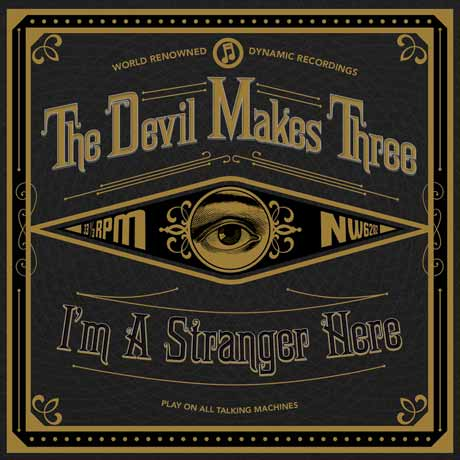 The Devil Makes Three I'm A Stranger Here