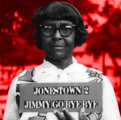 D-Sisive <i>Jonestown 2: Jimmy Go Bye Bye</i>
