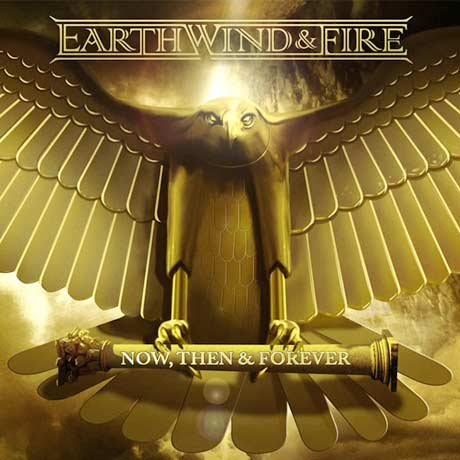Earth, Wind, and Fire Now, Then & Forever